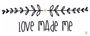 Love Made Me
